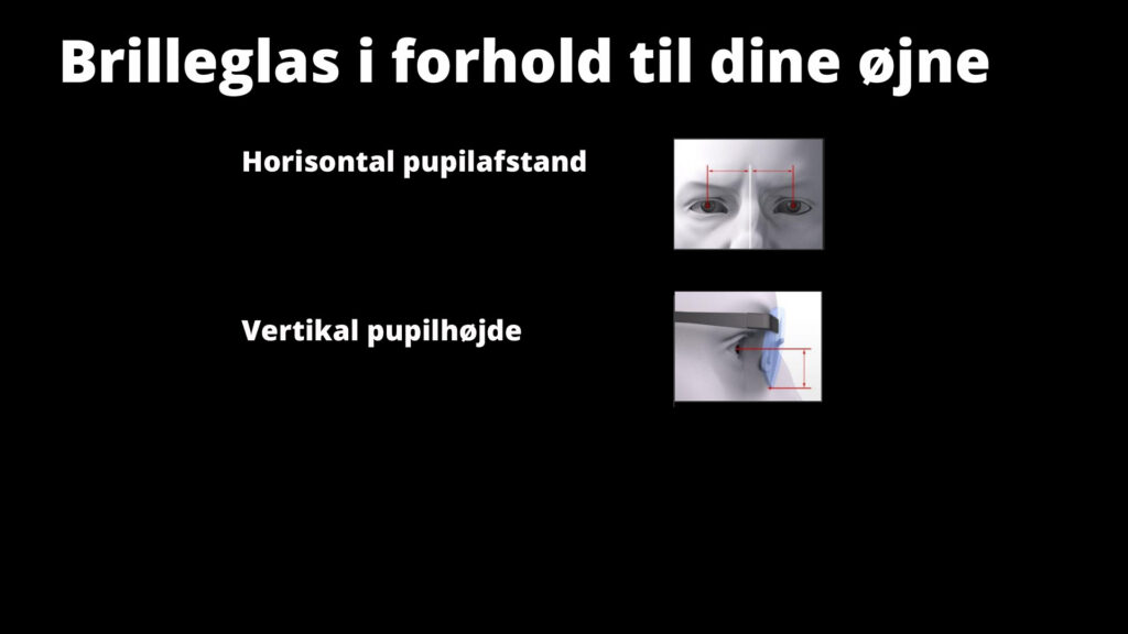 Individuel pupilafstand og segment højde