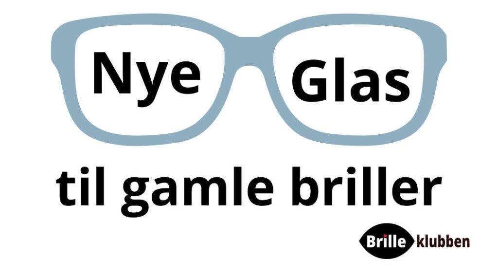 Nye glas til gamle briller med montering og fri fragt